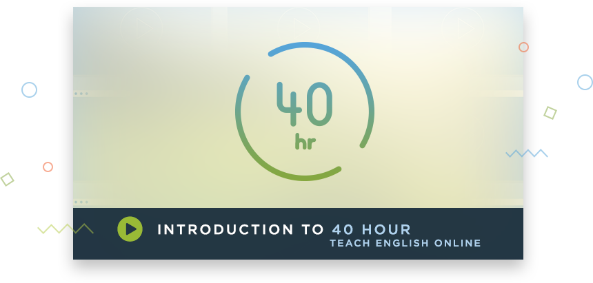 40 Hour Teach English Online Video